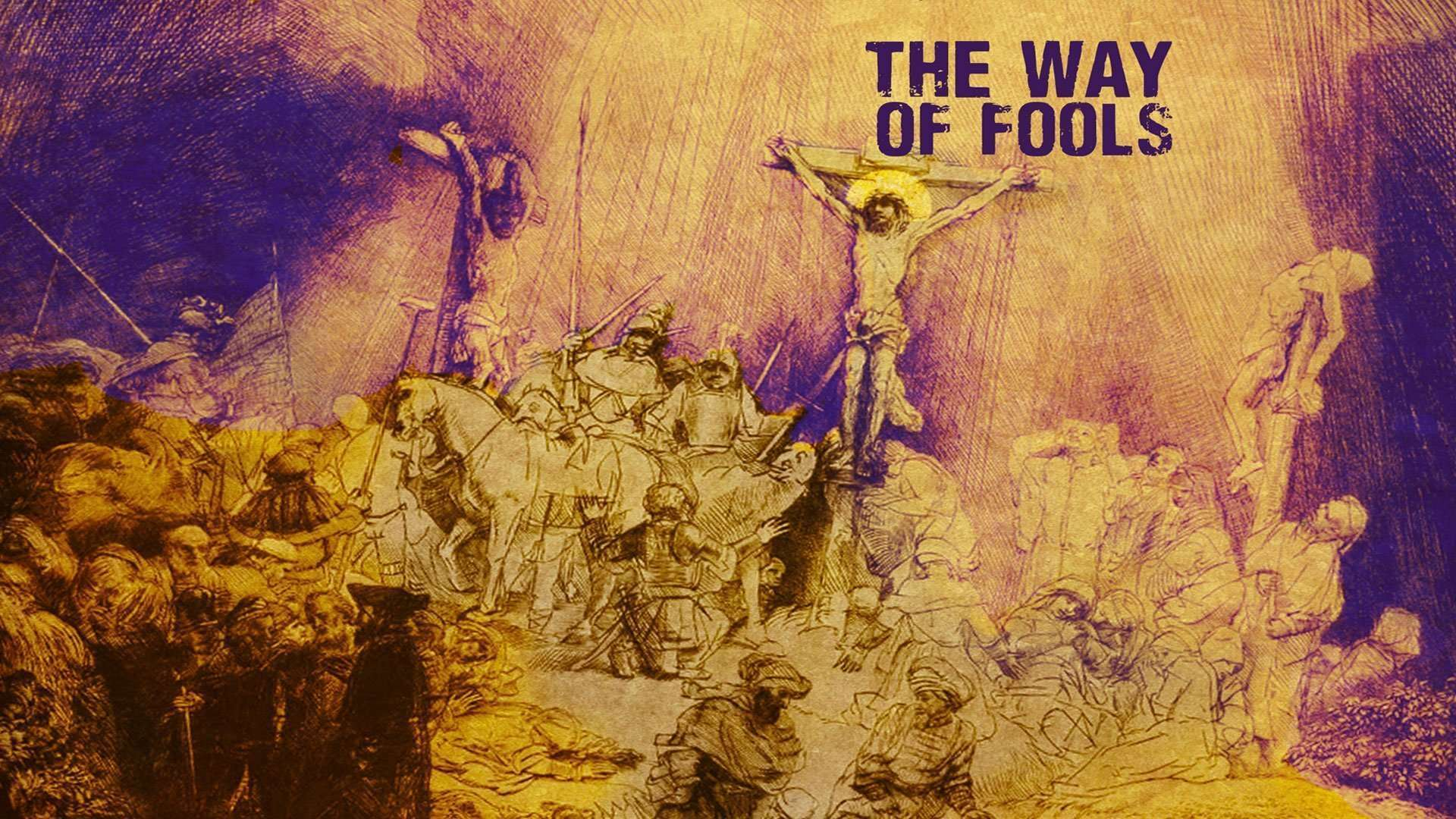 The Way of Fools Archives - College Wesleyan Church - Marion, IN